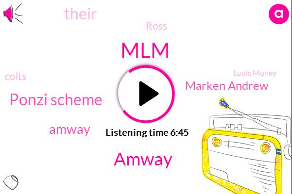 MLM,Amway,Ponzi Scheme,Marken Andrew,Ross,Colts,Louis Money,Michigan,Leon Festinger,Keith Ranieri,Programmer,Rick Allen,Attorney,Costa,Douglas,Brooks