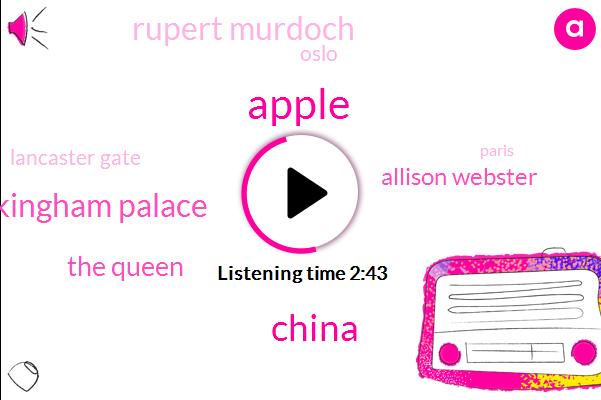 Apple,China,Buckingham Palace,The Queen,Allison Webster,Rupert Murdoch,Oslo,Lancaster Gate,Paris,EPA,America,Five Years