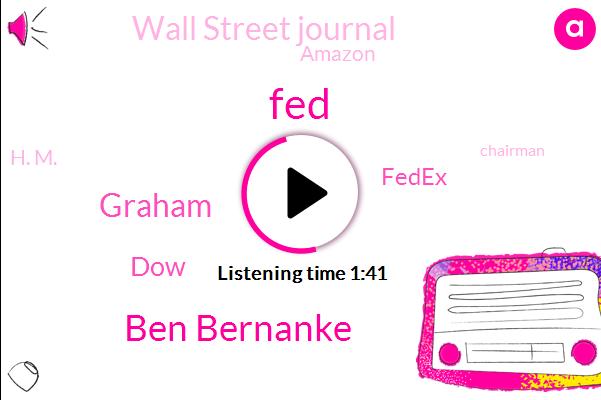Ben Bernanke,FED,Graham,DOW,Fedex,Wall Street Journal,Amazon,H. M.,Chairman,United,Franco,Opus Bank
