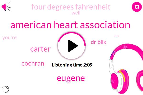 American Heart Association,Eugene,Carter,Cochran,Dr Blix,Four Degrees Fahrenheit