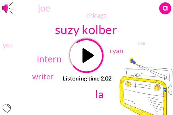 Suzy Kolber,LA,Intern,Writer,Ryan,JOE,Chicago