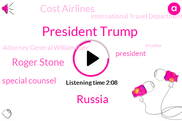 President Trump,Russia,Roger Stone,Special Counsel,Cost Airlines,International Travel Department,Attorney General William Barr,Mueller,Swiss America,Wendy King,Robert Miller,America,The Washington Post,Congress