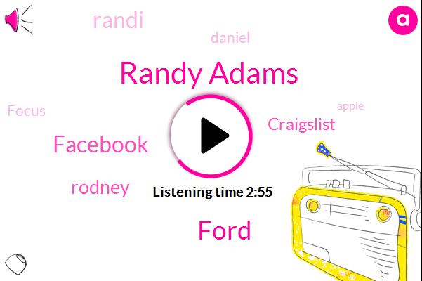 Randy Adams,Ford,Facebook,Rodney,Craigslist,Randi,Daniel,Focus,Apple,Karen,Colin,Bill,Four Thousand Dollar