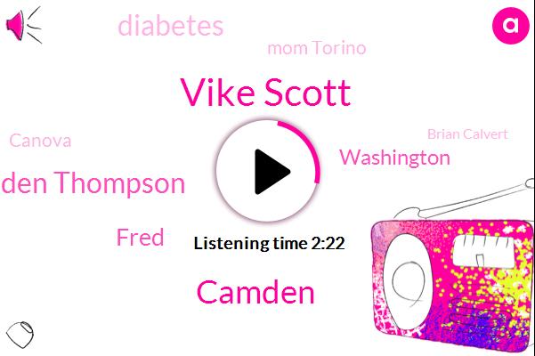 Vike Scott,Camden,Camden Thompson,Fred,Komo,Washington,Diabetes,Mom Torino,Canova,Brian Calvert,Summers,Eighty Degrees,Three Years,Four Weeks,Seven-Year