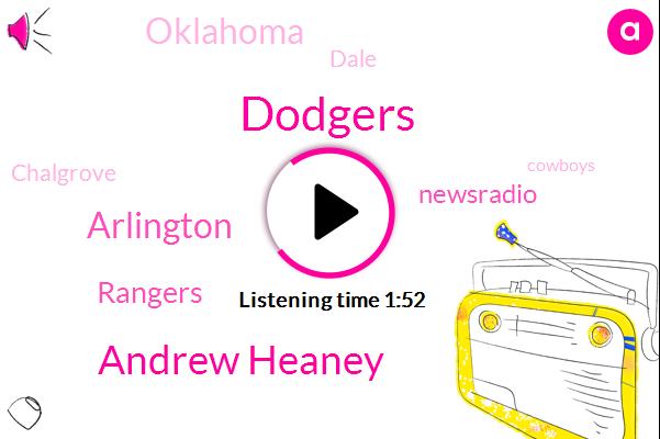 Dodgers,Andrew Heaney,Arlington,Rangers,Newsradio,Oklahoma,Dale,Chalgrove,Cowboys,Royce,Nashville,Putnam City,Katie,Roy Rogers,Buckaroos