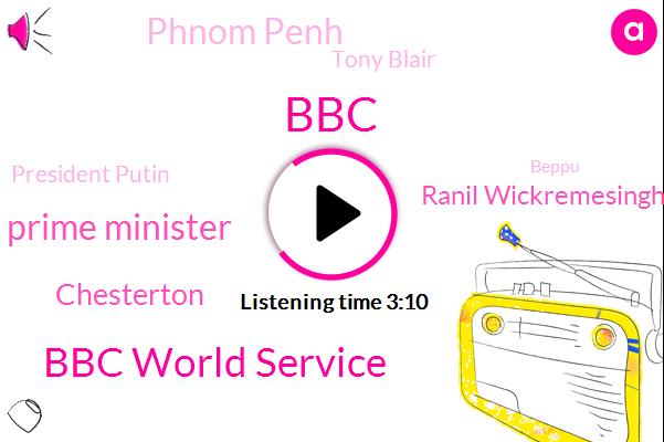 Bbc World Service,BBC,Prime Minister,Chesterton,Ranil Wickremesinghe,Phnom Penh,Tony Blair,President Putin,Beppu,John Shea,New York,Germany,Cambodia,China,UN,Pakistan,Acting Governor