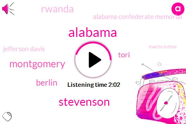 Alabama,Stevenson,Montgomery,Tori,Rwanda,Berlin,Alabama Confederate Memorial,Jefferson Davis,Martin Luther,Africa,Germany,Brandenburg,Sir Richard Evans,One Hundred Meters