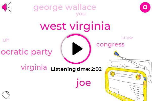West Virginia,JOE,Democratic Party,Congress,George Wallace,Virginia