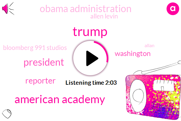 Donald Trump,American Academy,Reporter,President Trump,Obama Administration,Washington,Allen Levin,Bloomberg,Bloomberg 991 Studios,Allan