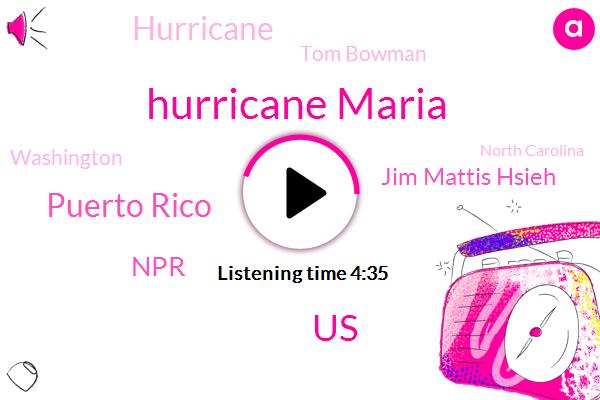 Hurricane Maria,United States,Puerto Rico,Jim Mattis Hsieh,NPR,Hurricane,Tom Bowman,North Carolina,Rusty Jacobs,Washington,UN,Congress,Puerto Rican Government Commission,University Of North Carolina Chapel Hill,Ryan Levi California,Yemen,Lakshmi Singh,FCC,Dr Lynn Goldman