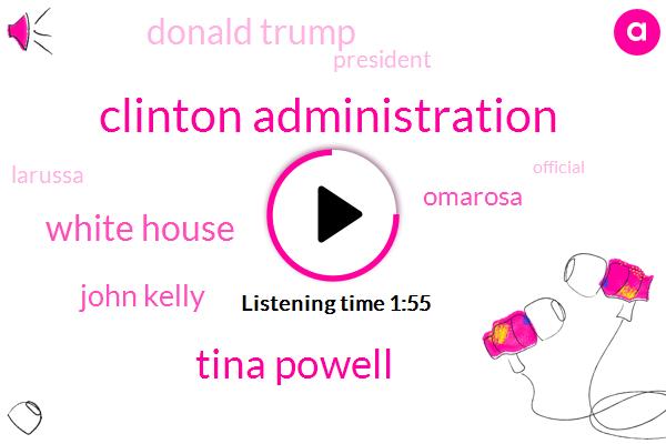 Clinton Administration,Tina Powell,White House,John Kelly,Omarosa,Donald Trump,President Trump,Larussa,Official,Gore,New York,48 Hours