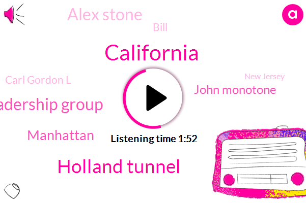 California,Holland Tunnel,Silicon Valley Leadership Group,Manhattan,John Monotone,Alex Stone,Bill,Carl Gordon L,New Jersey,Brooklyn,Senate,Santa
