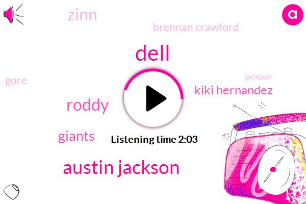 Dell,Austin Jackson,Roddy,Giants,Kiki Hernandez,Zinn,Brennan Crawford,Gore