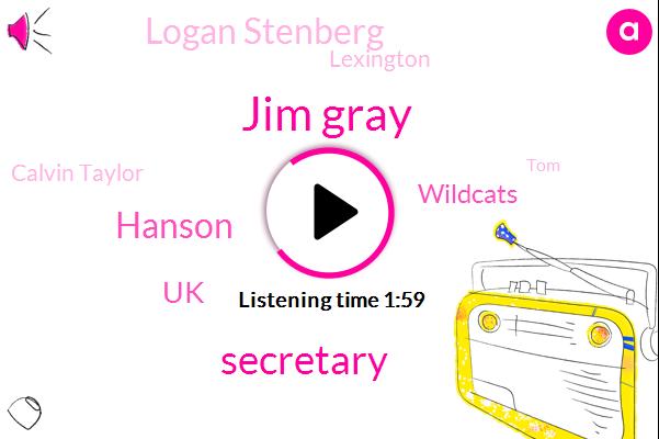 Jim Gray,Secretary,Hanson,UK,Wildcats,Logan Stenberg,Calvin Taylor,Lexington,TOM,U. K.,CUP,Thirty Degrees