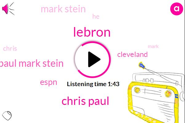 Lebron,Chris Paul,Chris Paul Mark Stein,Espn,Cleveland,Mark Stein