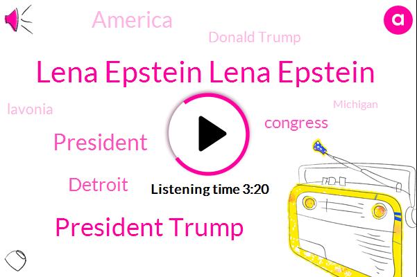 Lena Epstein Lena Epstein,President Trump,Detroit,Congress,America,Donald Trump,Lavonia,Michigan,Dennis Prager,West Canfield,Merriman,Hillary Clinton,Knicks,Chicago,Heather Pasco,EU,Middlebelt,Fox News,Russia