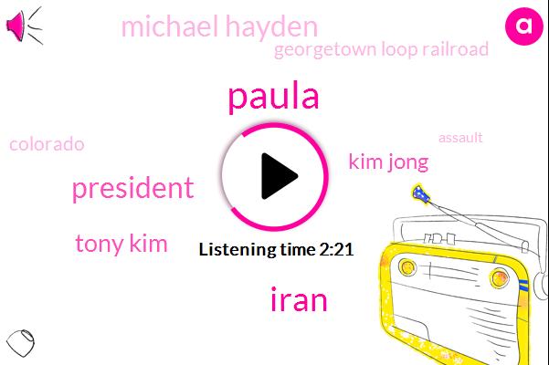 Paula,Iran,President Trump,Tony Kim,Kim Jong,ABC,Michael Hayden,Georgetown Loop Railroad,Colorado,Assault,Donald Trump,South Korea,Dprk,Washington,Stephanie Ramos,North Korea,United States