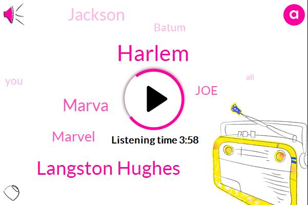 Langston Hughes,Harlem,Marva,Marvel,JOE,Jackson,Batum