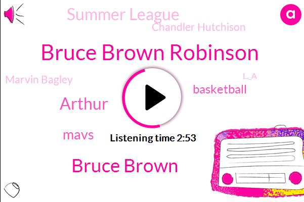 Bruce Brown Robinson,Bruce Brown,Arthur,Mavs,Basketball,Summer League,Chandler Hutchison,Marvin Bagley,L._A,Hundred Degree,Fifty Degree