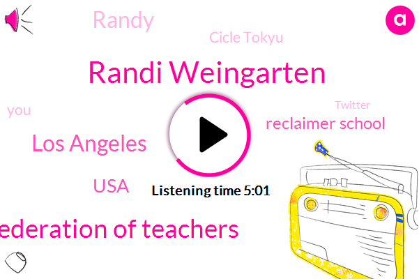 Randi Weingarten,American Federation Of Teachers,Los Angeles,USA,Reclaimer School,Randy,Cicle Tokyu,Twitter,LEE,Forty Percent,Sixty Percent,Ten Dollar