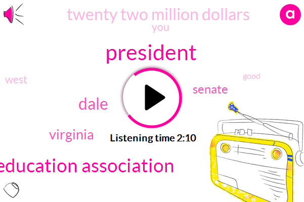 President Trump,West Virginia Education Association,Dale,Senate,Virginia,Twenty Two Million Dollars