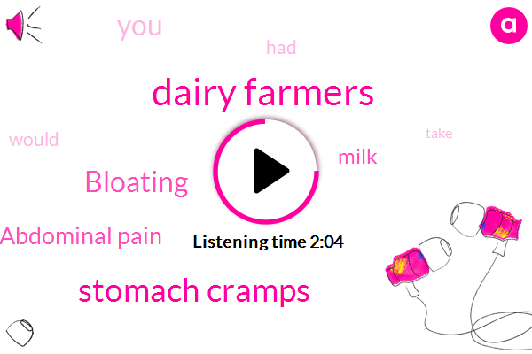 Dairy Farmers,Stomach Cramps,Bloating,Abdominal Pain,Milk