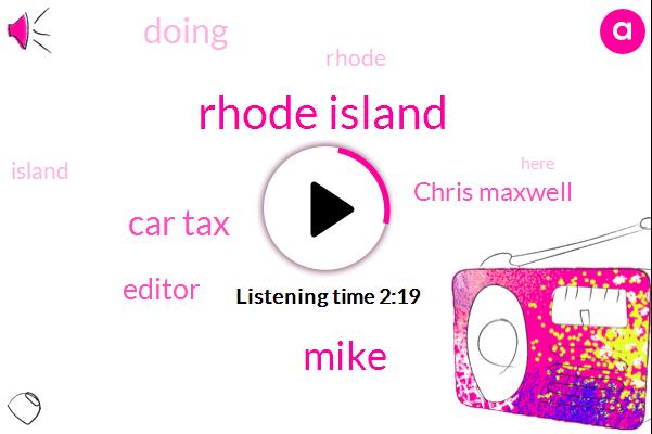 Rhode Island,Mike,Car Tax,Editor,Chris Maxwell
