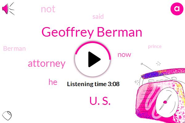 Geoffrey Berman,U. S.,Attorney