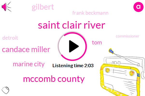 Saint Clair River,Mccomb County,Candace Miller,Marine City,TOM,Gilbert,Frank Beckmann,Detroit,Commissioner,Michigan,Kathy Burton