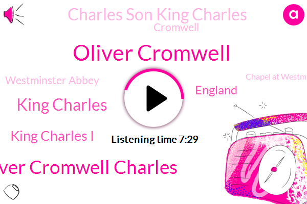 Oliver Cromwell,Oliver Cromwell Charles,King Charles,King Charles I,England,Charles Son King Charles,Cromwell,Westminster Abbey,Chapel At Westminster,Auditees.,Lord Protector,Maryland,London,Birmingham,Army,Rick,Henry,Steve