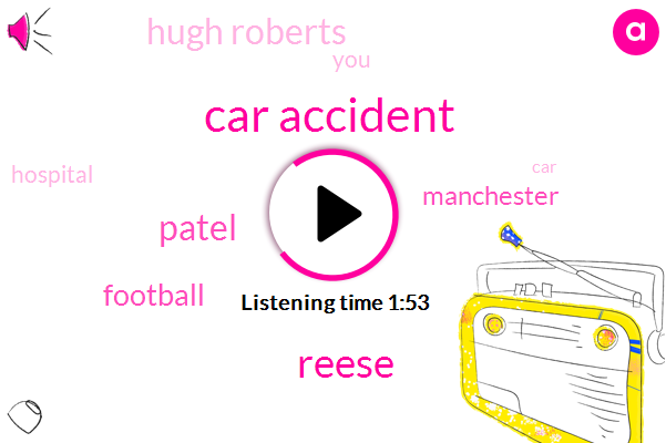 Car Accident,Reese,Patel,Football,Manchester,Hugh Roberts