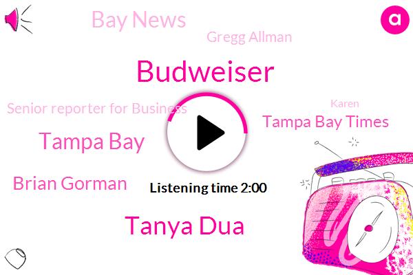 Budweiser,Tanya Dua,Tampa Bay,Brian Gorman,Tampa Bay Times,Bay News,Gregg Allman,Senior Reporter For Business,Karen,James Berland,Pat Kerwin,Tania,John Romano,NFL,Pepsi,Ryan,Football,Bush,CBS