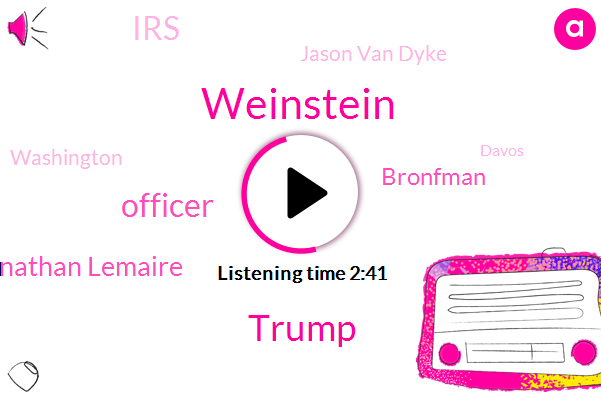 Weinstein,Officer,Donald Trump,Jonathan Lemaire,Bronfman,IRS,Jason Van Dyke,Washington,Davos,Switzerland,Martin Hunter Mcdonald,Official,Warren Levinson,Lequan Mcdonald,Dominique Strauss-Kahn,Casey Tv,Shannon Ls,Afghantistan,Mcdonald