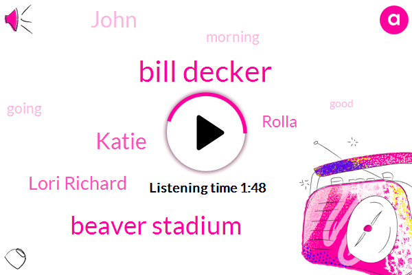 Bill Decker,Beaver Stadium,Katie,Lori Richard,Rolla,John