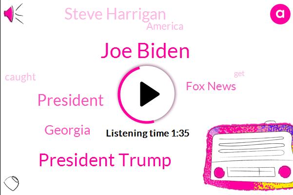 Joe Biden,President Trump,Georgia,Fox News,Steve Harrigan,FOX,America