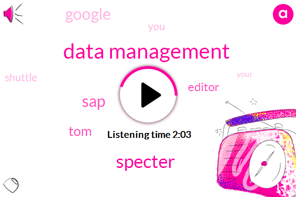 Data Management,Specter,TOM,SAP,Editor,Google