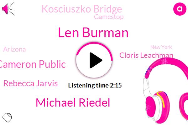 Len Burman,Michael Riedel,Cameron Public,Rebecca Jarvis,Cloris Leachman,Kosciuszko Bridge,Gamestop,Arizona,New York,Colts,Quanis,W. O. R