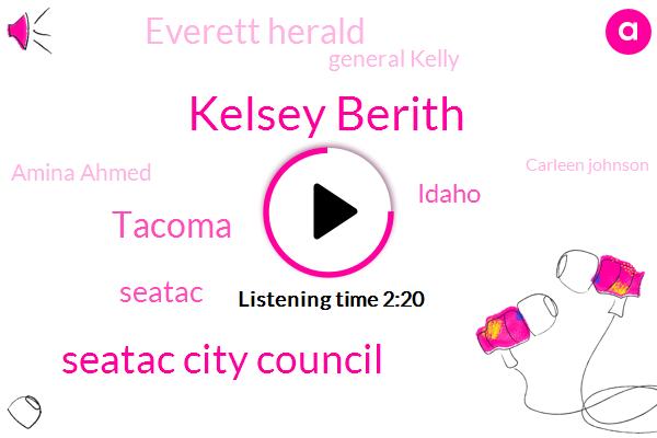 Kelsey Berith,Komo,Seatac City Council,Tacoma,Seatac,Idaho,Everett Herald,General Kelly,Amina Ahmed,Carleen Johnson,Ferguson,ABC,Lana Zak,Attorney,Patrick Quinn,Loretta,Community Leader,Colorado,Washington