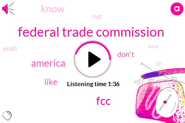Federal Trade Commission,FCC,America