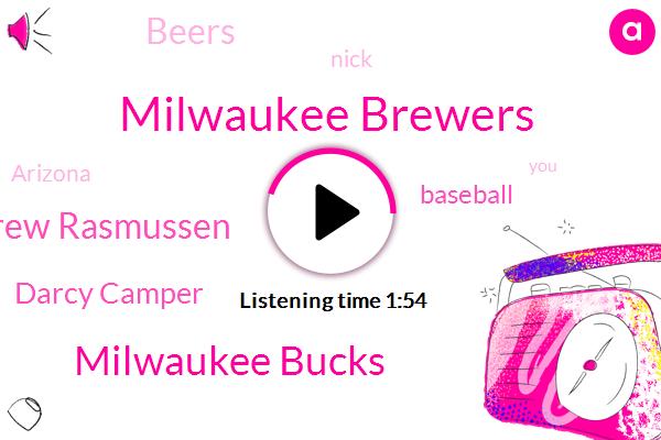 Milwaukee Brewers,Milwaukee Bucks,Drew Rasmussen,Darcy Camper,Baseball,Beers,Nick,Arizona