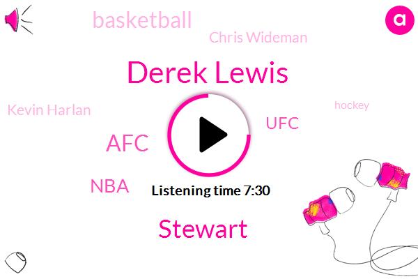 Derek Lewis,Stewart,AFC,NBA,UFC,Basketball,Chris Wideman,Kevin Harlan,Hockey,Fake Radley,Scott Hoffman,Sterling,Radin,Begum,Gavin Tucker,Julia Sir,Salal,Amari
