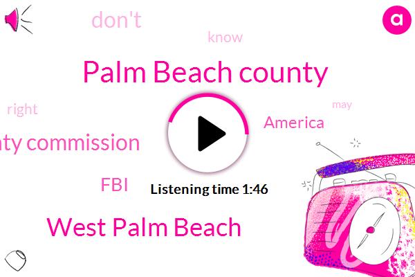 Palm Beach County,West Palm Beach,Palm Beach County Commission,FBI,America