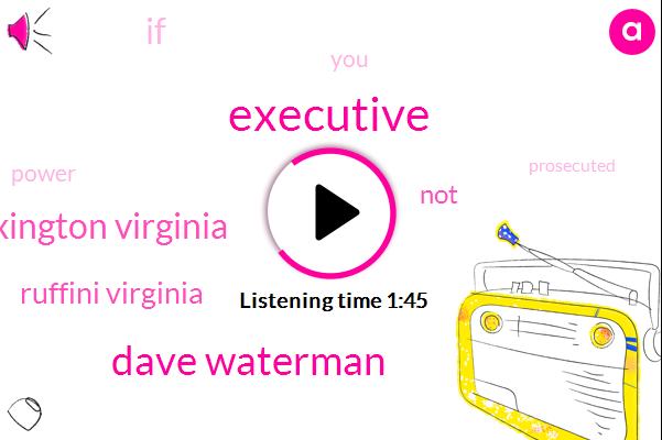 Dave Waterman,Lexington Virginia,Executive,Ruffini Virginia