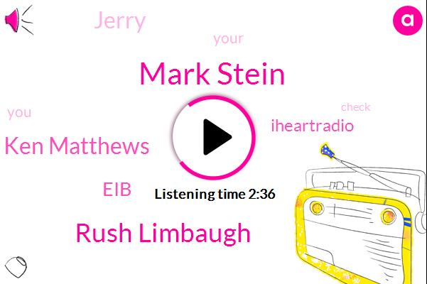 Mark Stein,Rush Limbaugh,Ken Matthews,EIB,Iheartradio,Jerry