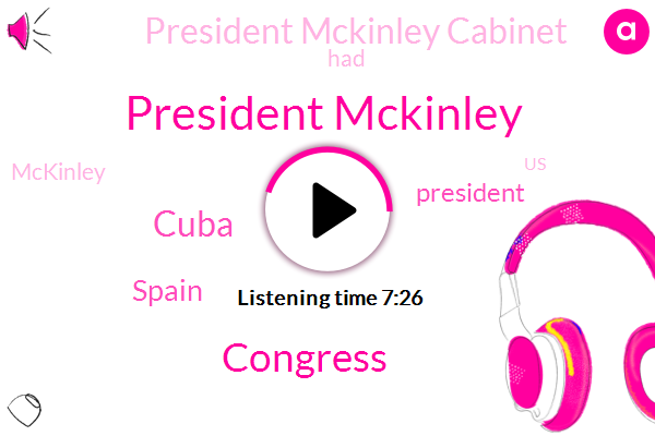 President Mckinley,Congress,Cuba,Spain,President Trump,President Mckinley Cabinet,Mckinley,United States,War Alger,President Cleveland,Cleveland,Captain Sixty,Grover Cleveland,Bugler Newton,Taps,American Navy,Spanish Government,President-Elect