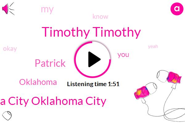 Timothy Timothy,Oklahoma City Oklahoma City,Patrick,Oklahoma