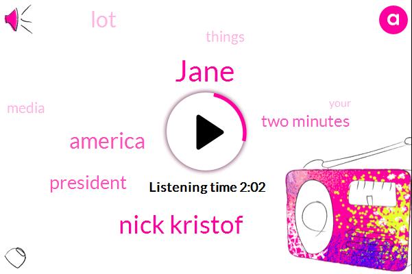 Jane,Nick Kristof,America,President Trump,Two Minutes
