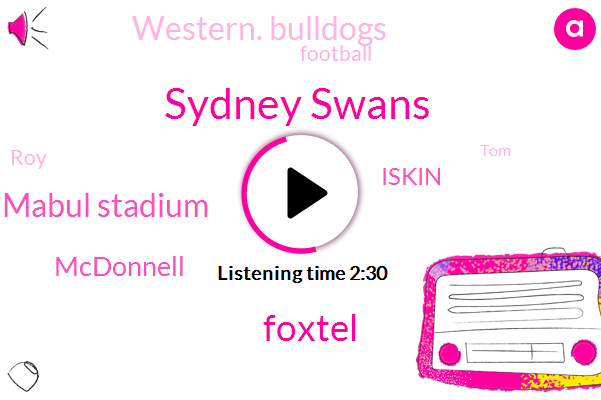 Sydney Swans,Foxtel,Mabul Stadium,Mcdonnell,Iskin,Western. Bulldogs,Football,ROY,TOM,Oregon.,Pappas