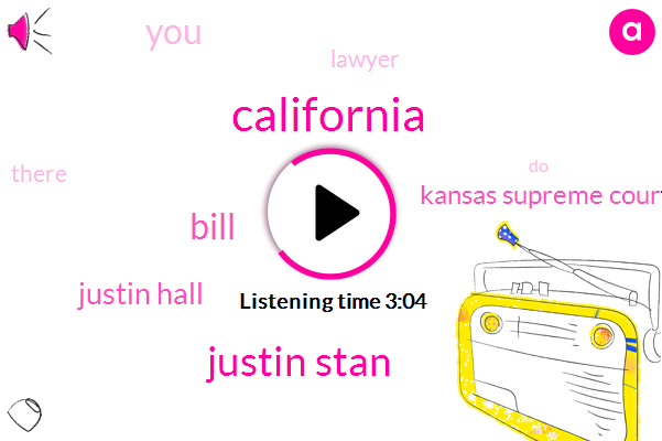 California,Justin Stan,Bill,Justin Hall,Kansas Supreme Court