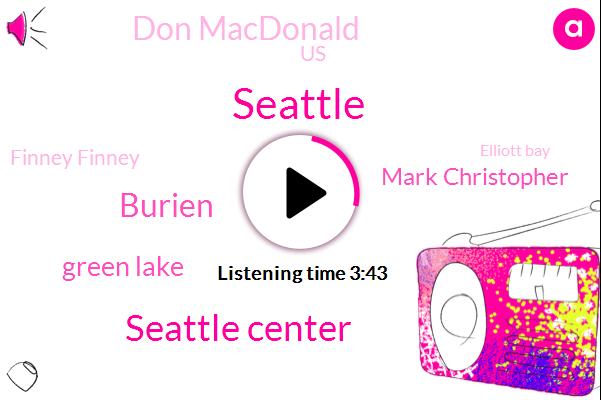 Komo,Seattle,Seattle Center,Burien,Green Lake,Mark Christopher,Don Macdonald,United States,Finney Finney,Elliott Bay,Tacoma,Alaska,Ballard Ballard,PCC,Fremont Bridge,Aurora Denny